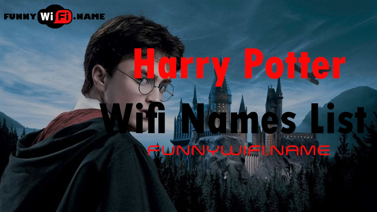List of Best Harry Potter WiFi Names For Your Internet Router