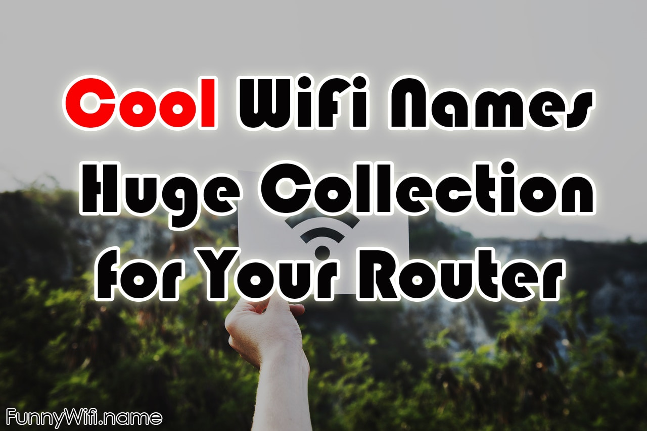 Cool WiFi Names Huge Collection for Your Router (2019)