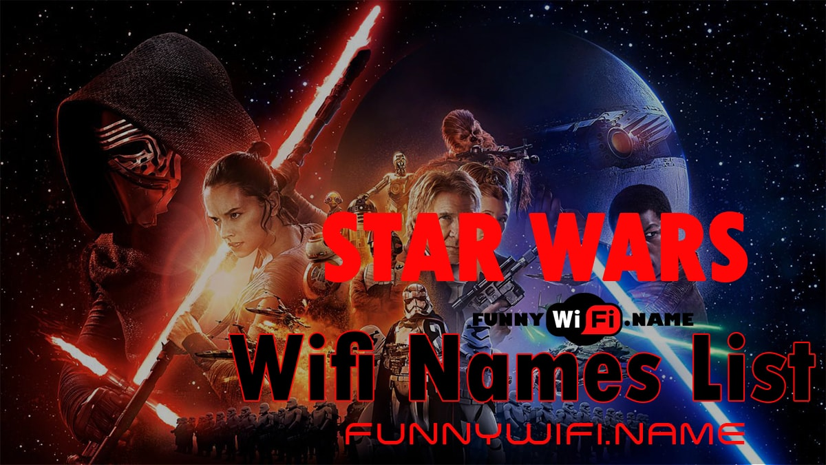 Star Wars Wifi Names List For Your Router