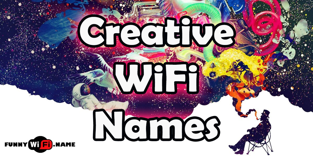 List of Best Creative WiFi Names For Your Wireless Router