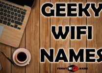 Geeky WiFi Names List For Your WiFi Router (2019)
